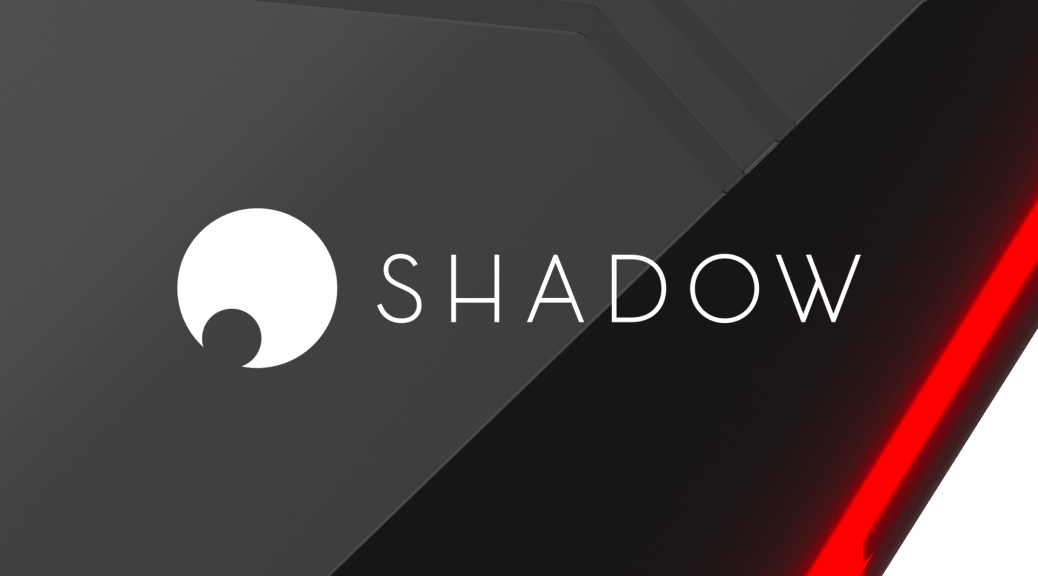 shadow pc cloud gaming